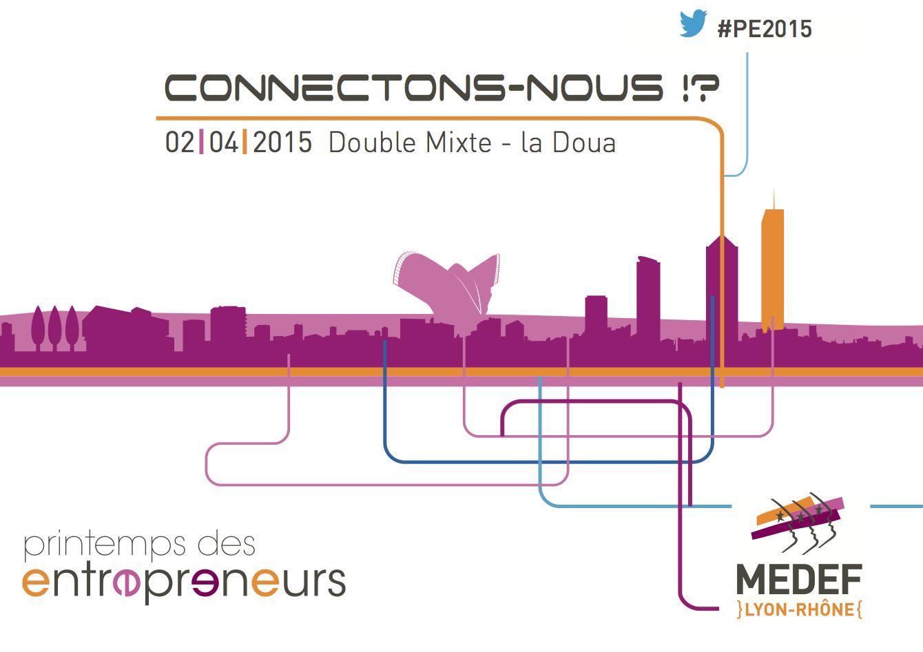 Le MEDEF Lyon-Rhône organise le Printemps des entrepreneurs le 2 avril 2015 - Ekno